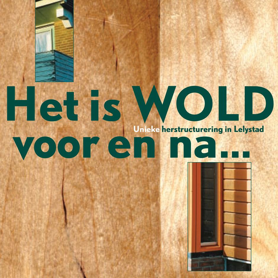 Boekje Wold A een unieke herstructurering in Lelystad